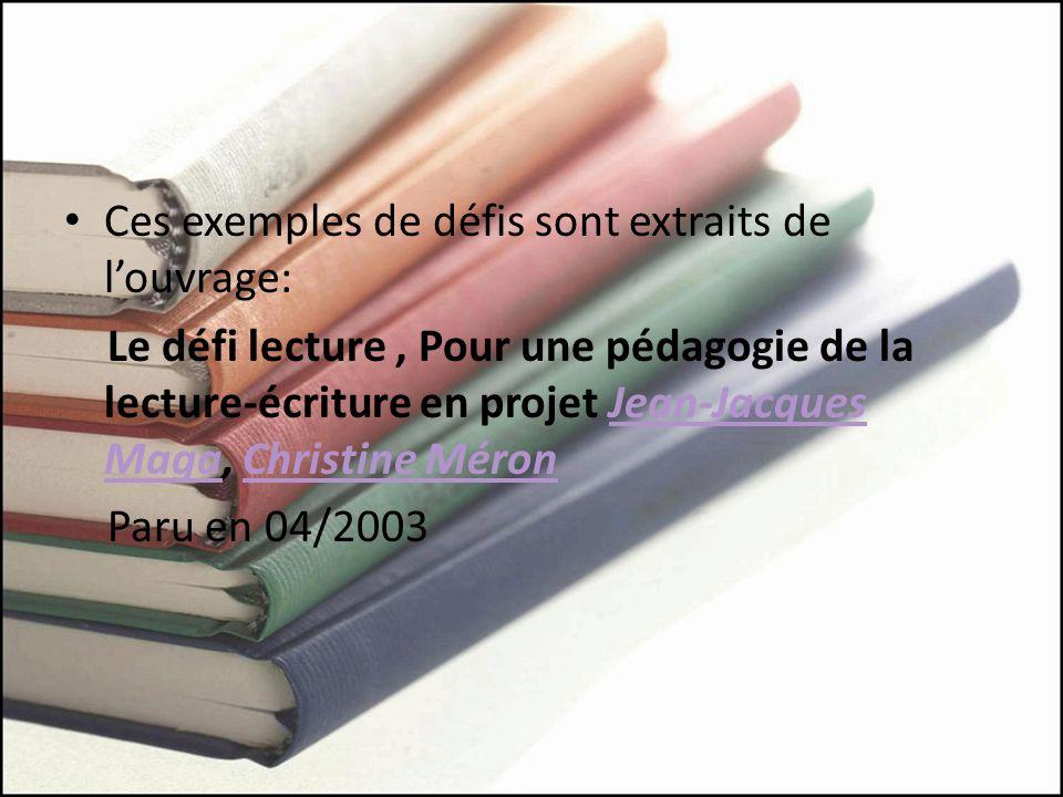 Ces exemples de défis sont extraits de l'ouvrage:
