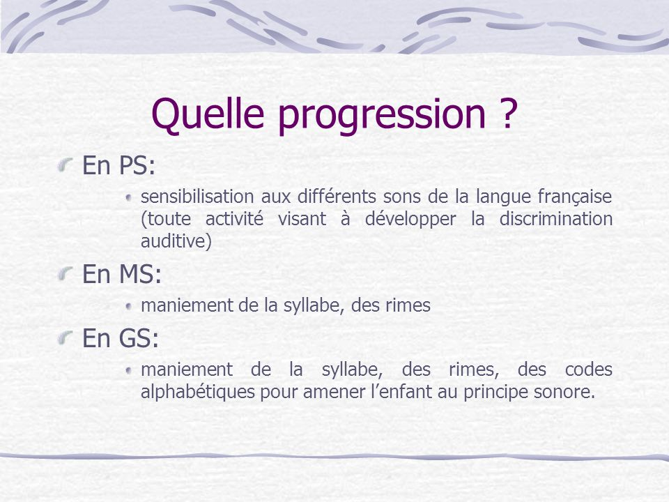 Quelle progression En PS: En MS: En GS: