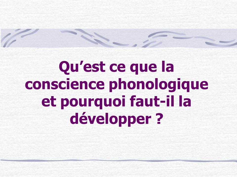 Qu'est ce que la conscience phonologique et pourquoi faut-il la développer