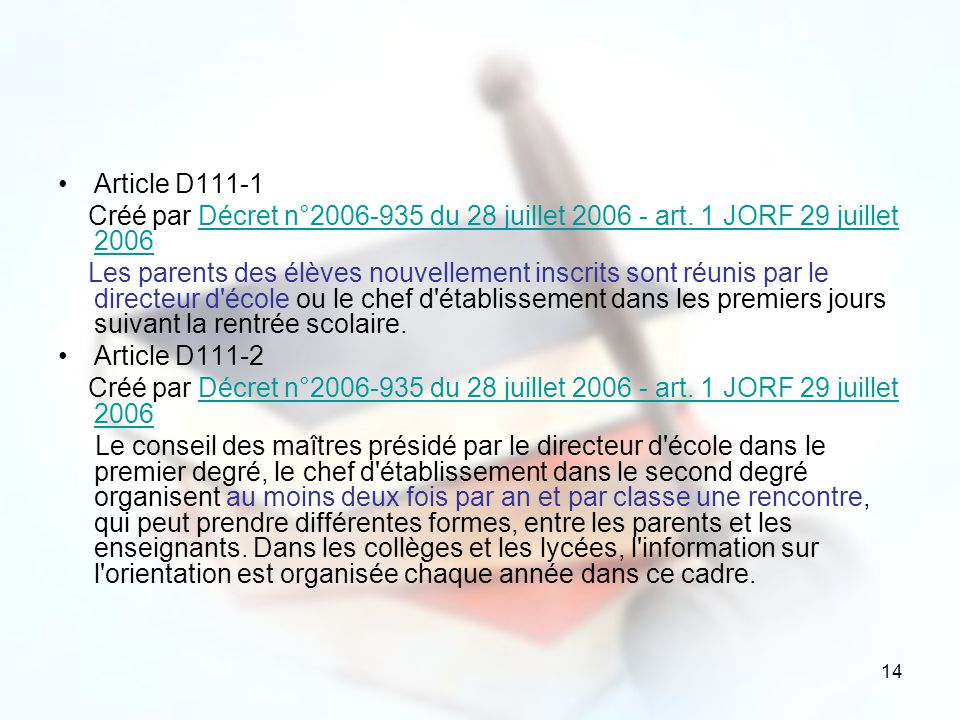 Article D111-1 Créé par Décret n°2006-935 du 28 juillet 2006 - art. 1 JORF 29 juillet 2006.