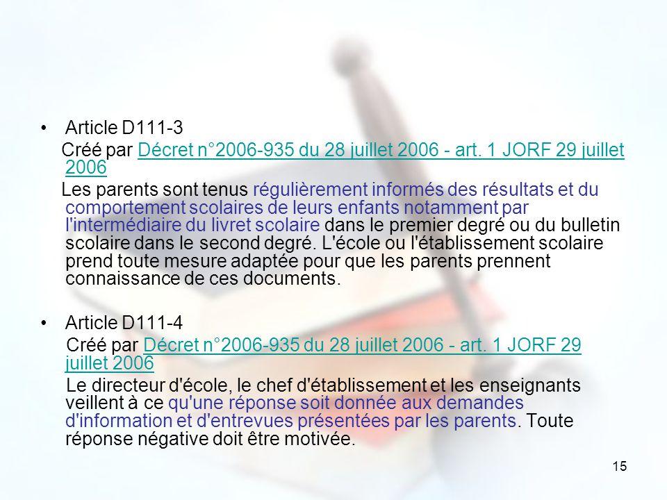 Article D111-3 Créé par Décret n°2006-935 du 28 juillet 2006 - art. 1 JORF 29 juillet 2006.