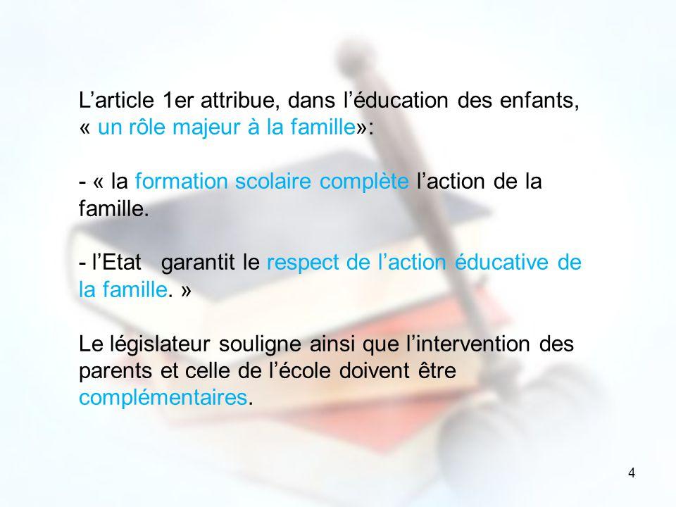 L'article 1er attribue, dans l'éducation des enfants, « un rôle majeur à la famille»: