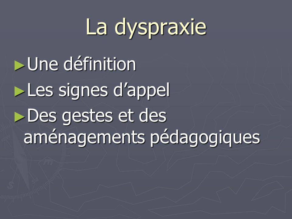 La dyspraxie Une définition Les signes d'appel