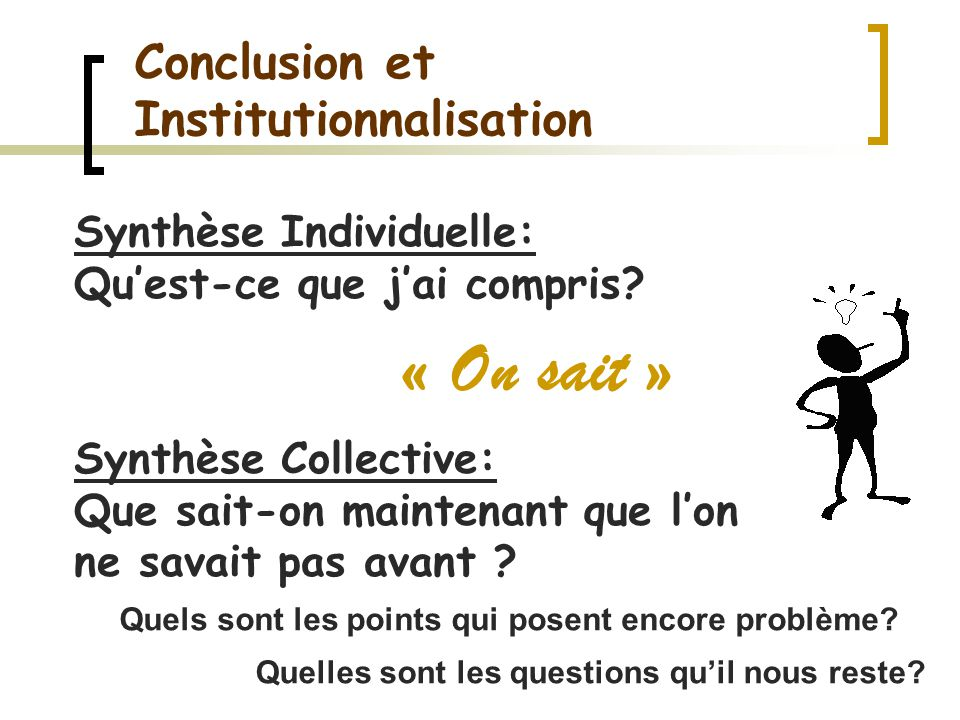 « On sait » Conclusion et Institutionnalisation
