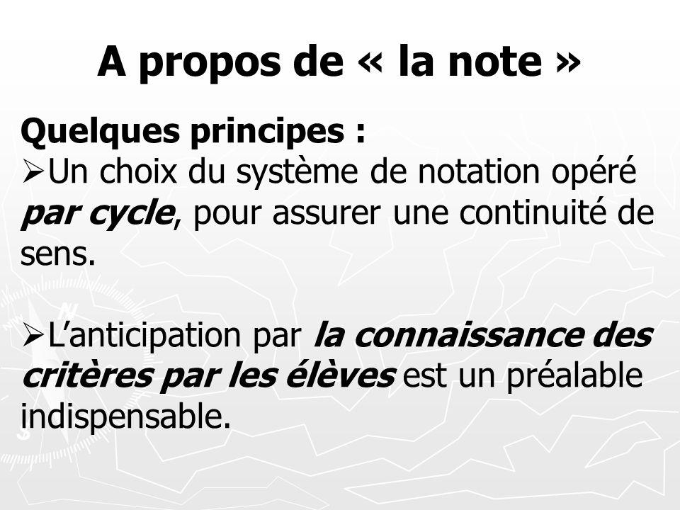 A propos de « la note » Quelques principes :
