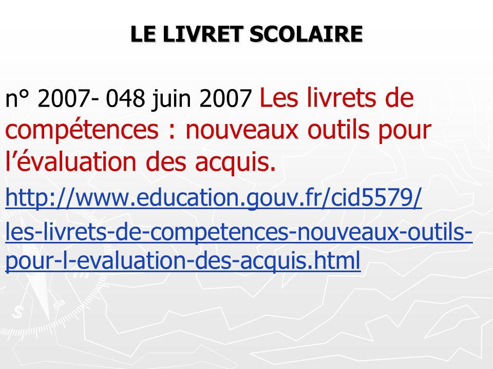 LE LIVRET SCOLAIRE n° 2007- 048 juin 2007 Les livrets de compétences : nouveaux outils pour l'évaluation des acquis.