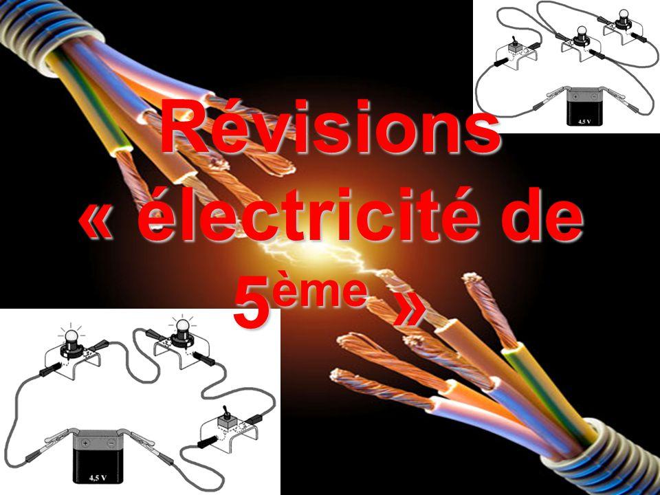 Révisions « électricité de 5ème »