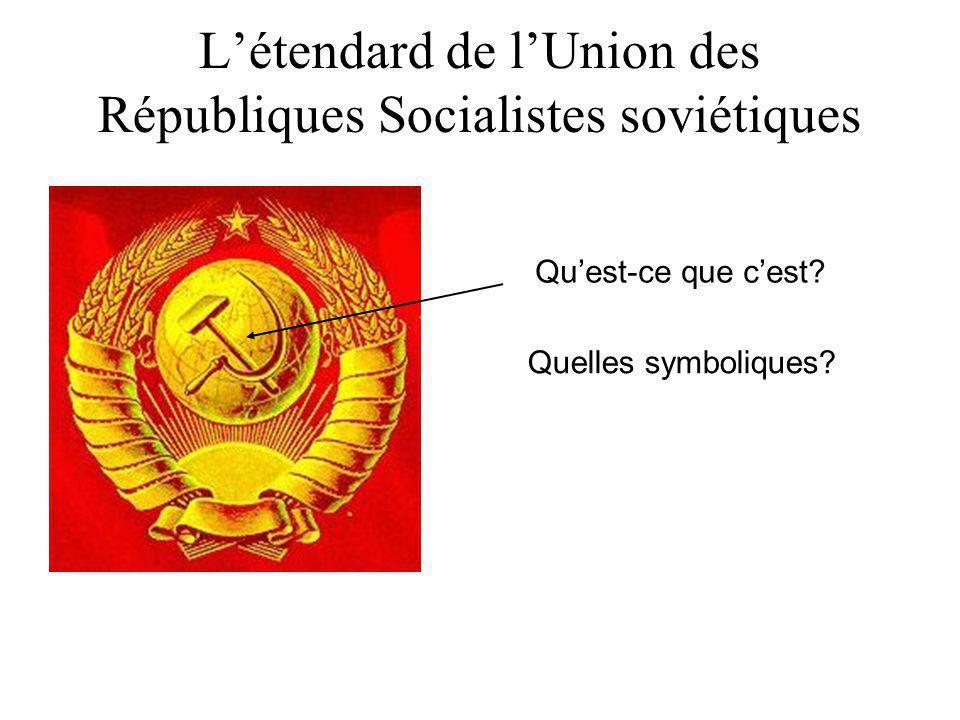 L'étendard de l'Union des Républiques Socialistes soviétiques
