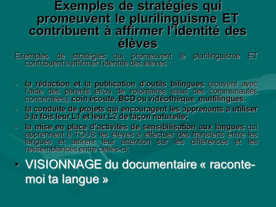 Exemples de stratégies qui promeuvent le plurilinguisme ET contribuent à affirmer l'identité des élèves