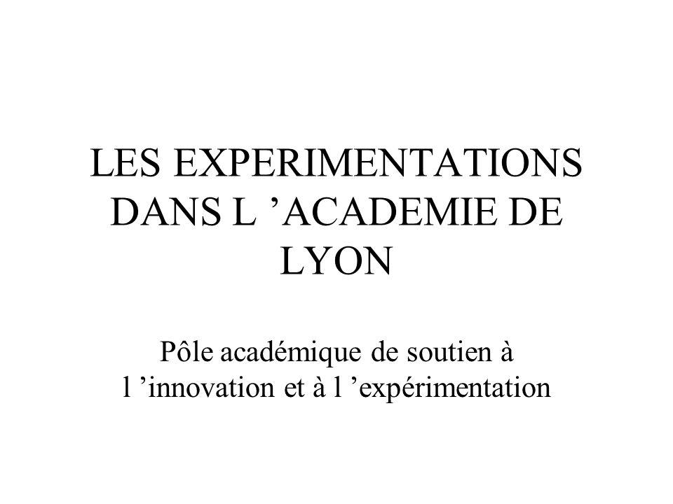 LES EXPERIMENTATIONS DANS L 'ACADEMIE DE LYON