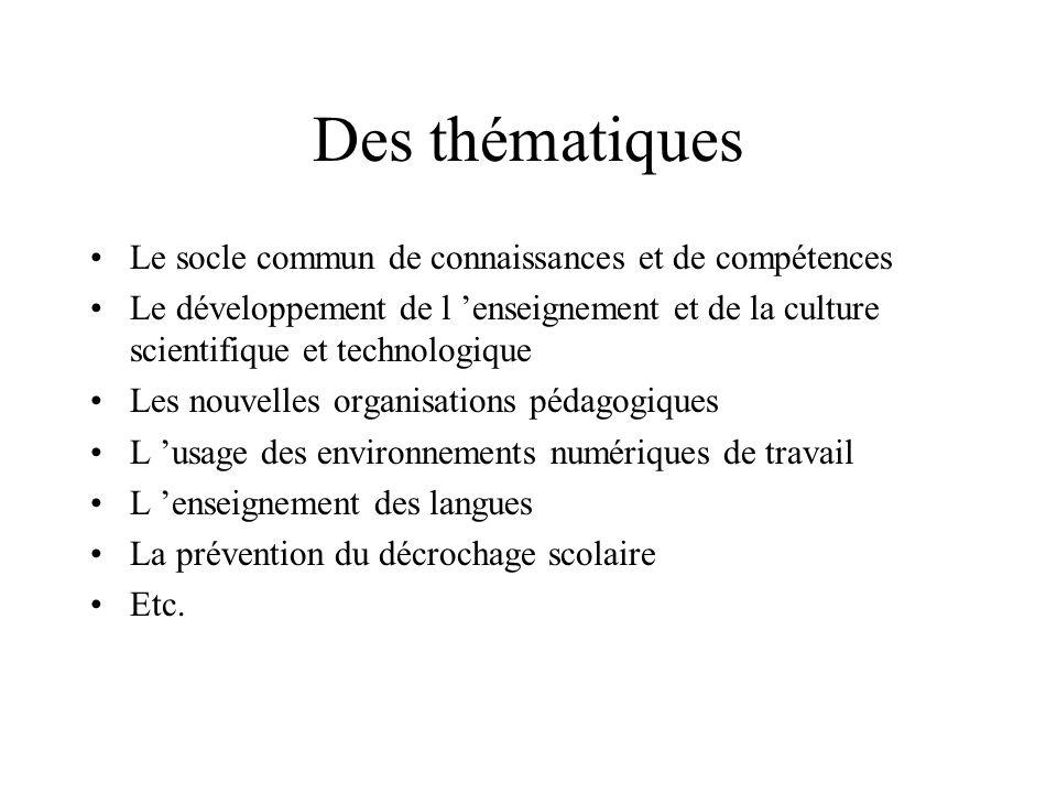 Des thématiques Le socle commun de connaissances et de compétences