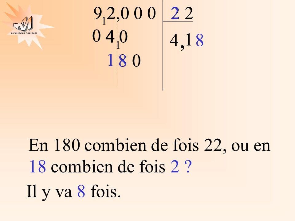 En 180 combien de fois 22, ou en 18 combien de fois 2 1 8 9 2