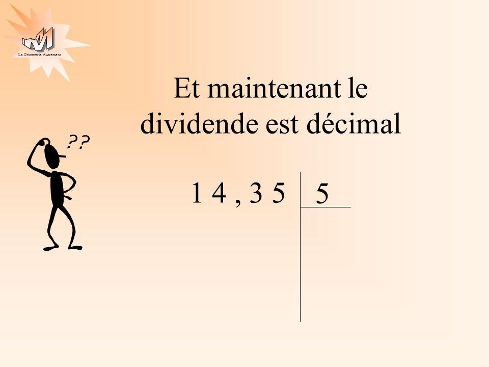Et maintenant le dividende est décimal