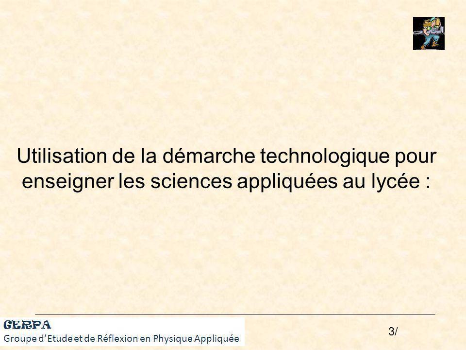 Utilisation de la démarche technologique pour enseigner les sciences appliquées au lycée :