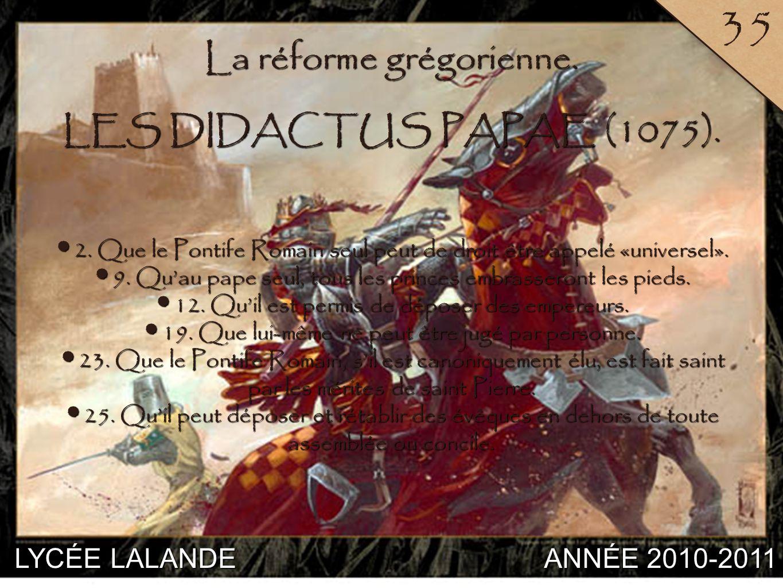 35 La réforme grégorienne. LES DIDACTUS PAPAE (1075). LYCÉE LALANDE