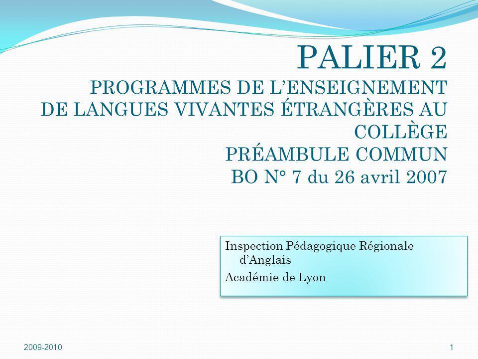 PALIER 2 PROGRAMMES DE L'ENSEIGNEMENT DE LANGUES VIVANTES ÉTRANGÈRES AU COLLÈGE PRÉAMBULE COMMUN BO N° 7 du 26 avril 2007