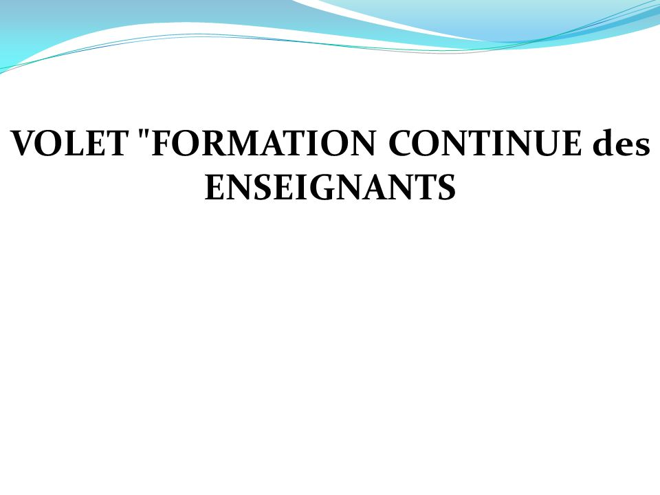 VOLET FORMATION CONTINUE des ENSEIGNANTS