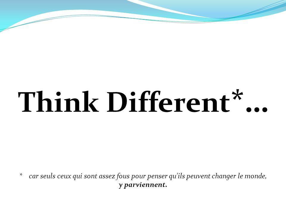 Think Different*… Mettre le pied à l étrier, Progression unique dans tous les établissements, Voyage à l étranger,