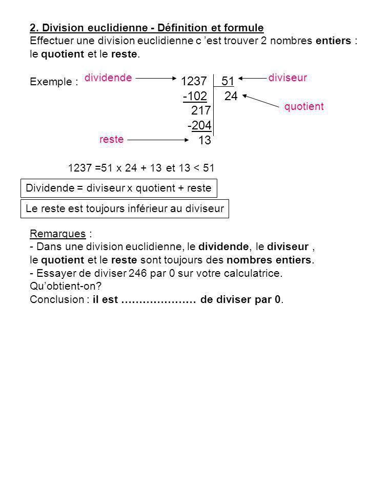 -102 24 217 -204 13 2. Division euclidienne - Définition et formule