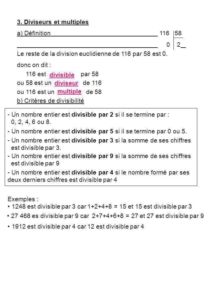 - Un nombre entier est divisible par 5 si il se termine par 0 ou 5.