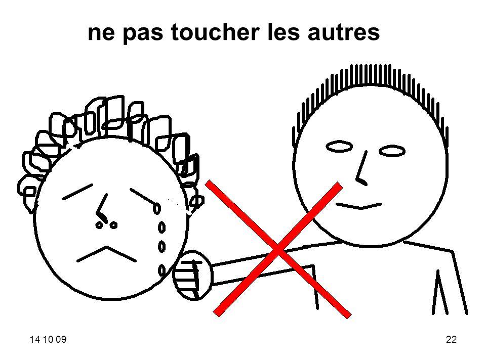 ne pas toucher les autres