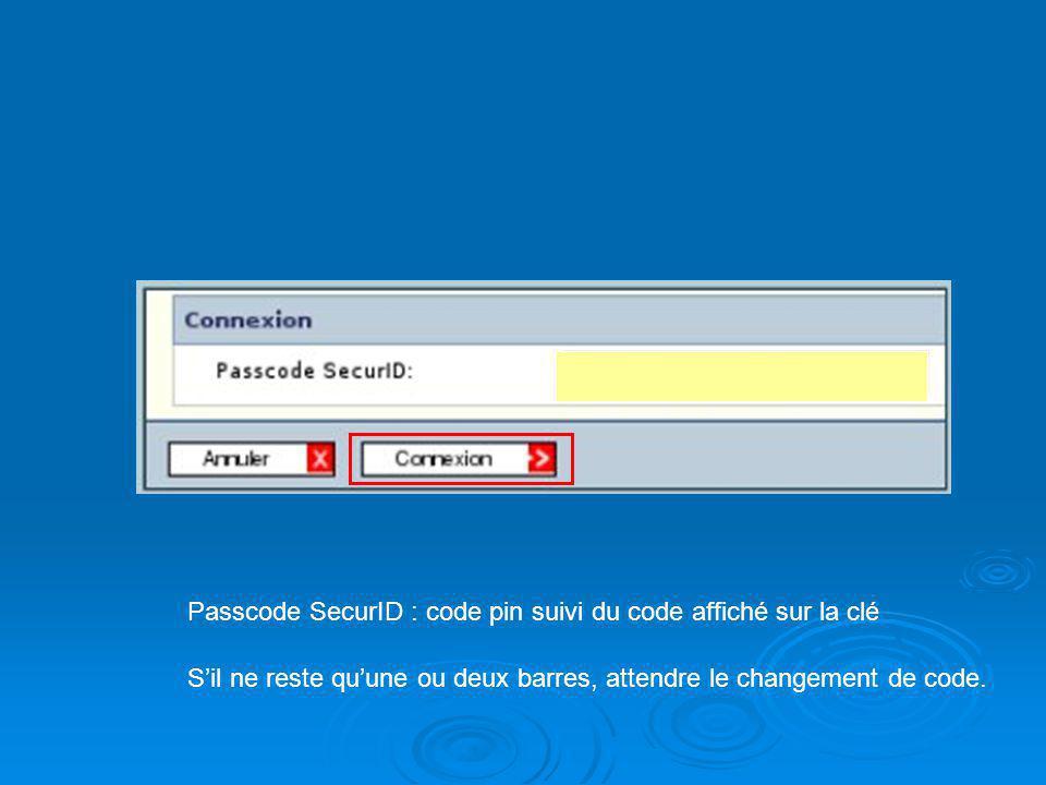 Passcode SecurID : code pin suivi du code affiché sur la clé