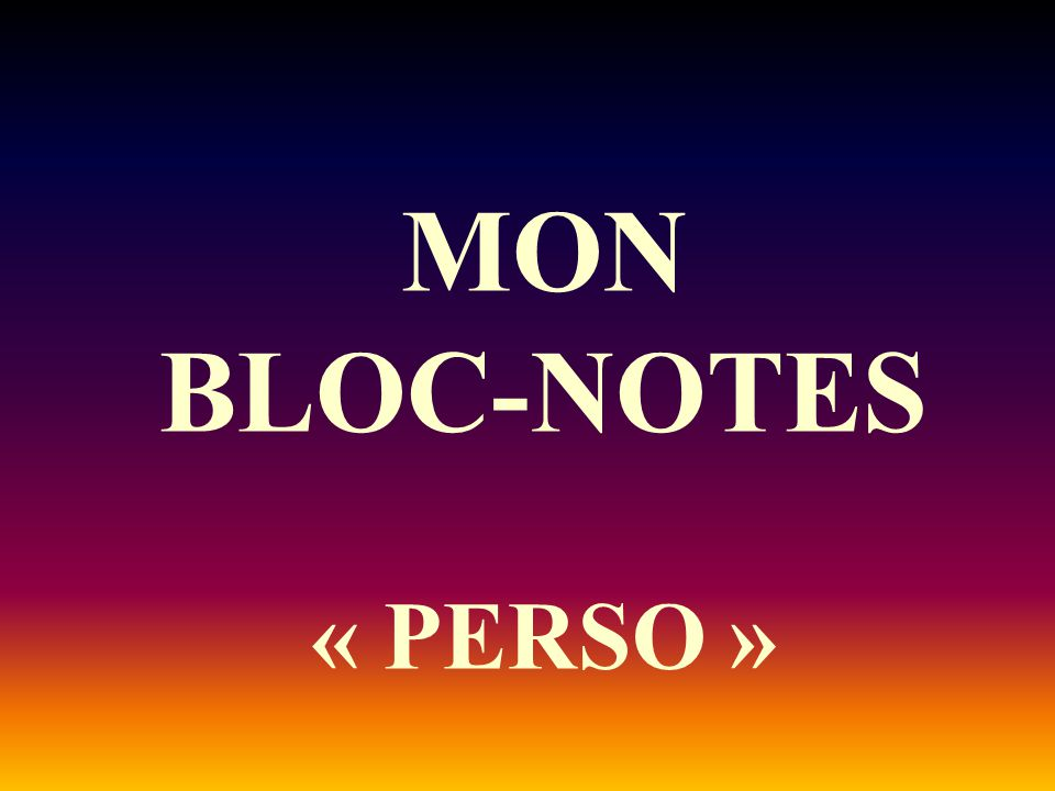 MON BLOC-NOTES « PERSO »