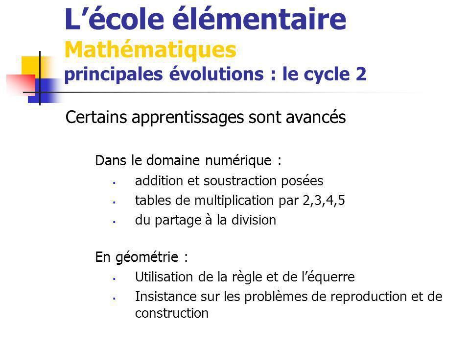 L'école élémentaire Mathématiques principales évolutions : le cycle 2