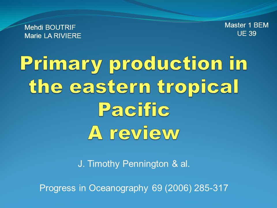 Primary production in the eastern tropical Pacific A review