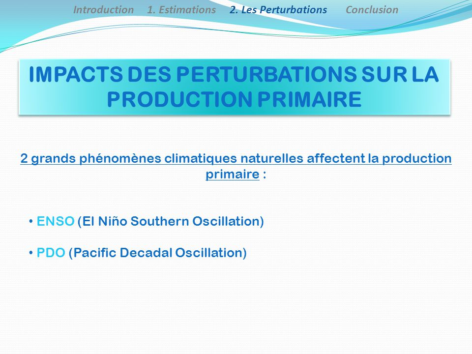 IMPACTS DES PERTURBATIONS SUR LA PRODUCTION PRIMAIRE