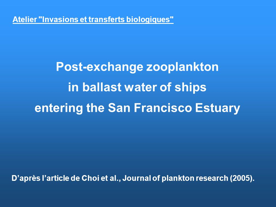 Post-exchange zooplankton in ballast water of ships
