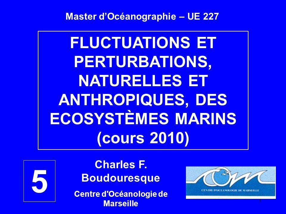 Charles F. Boudouresque Centre d Océanologie de Marseille