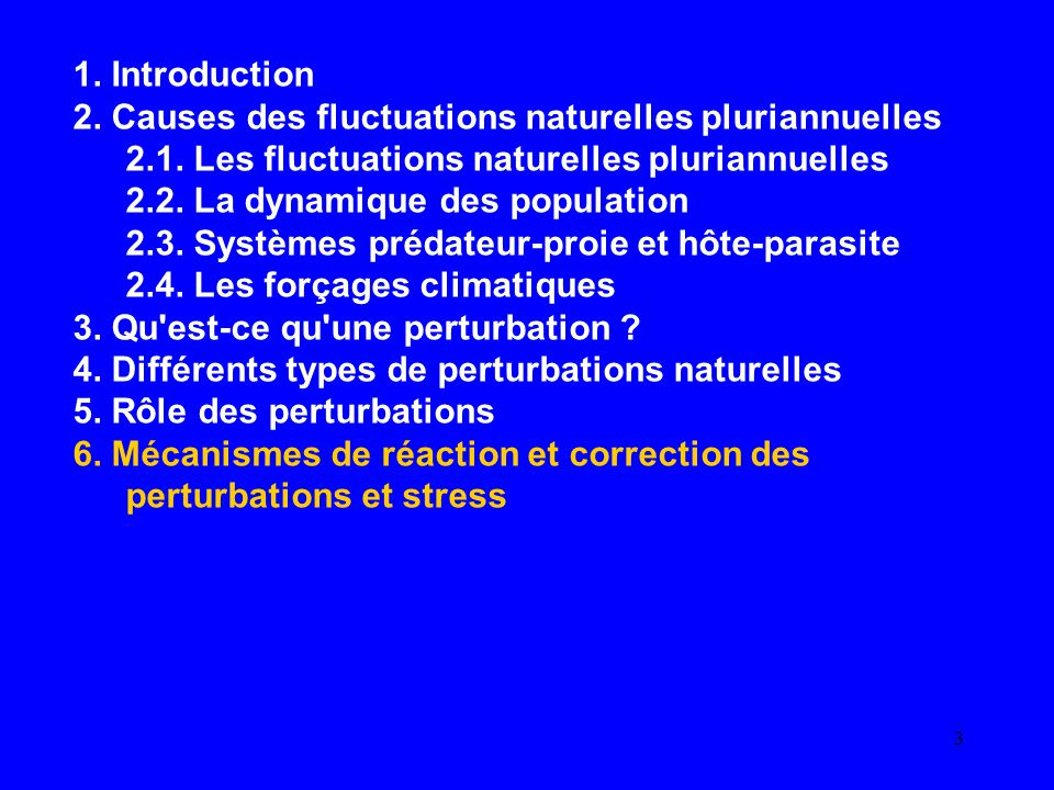 1. Introduction 2. Causes des fluctuations naturelles pluriannuelles. 2.1. Les fluctuations naturelles pluriannuelles.
