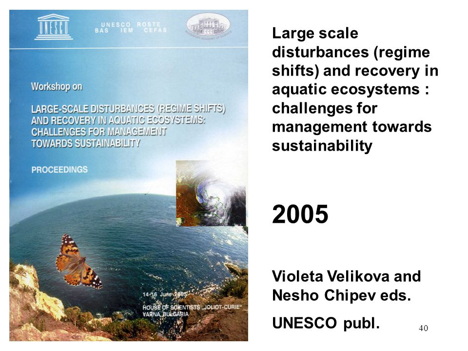 Large scale disturbances (regime shifts) and recovery in aquatic ecosystems : challenges for management towards sustainability