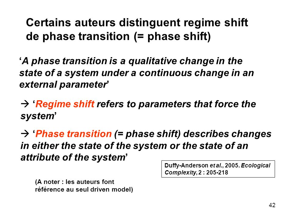Certains auteurs distinguent regime shift de phase transition (= phase shift)