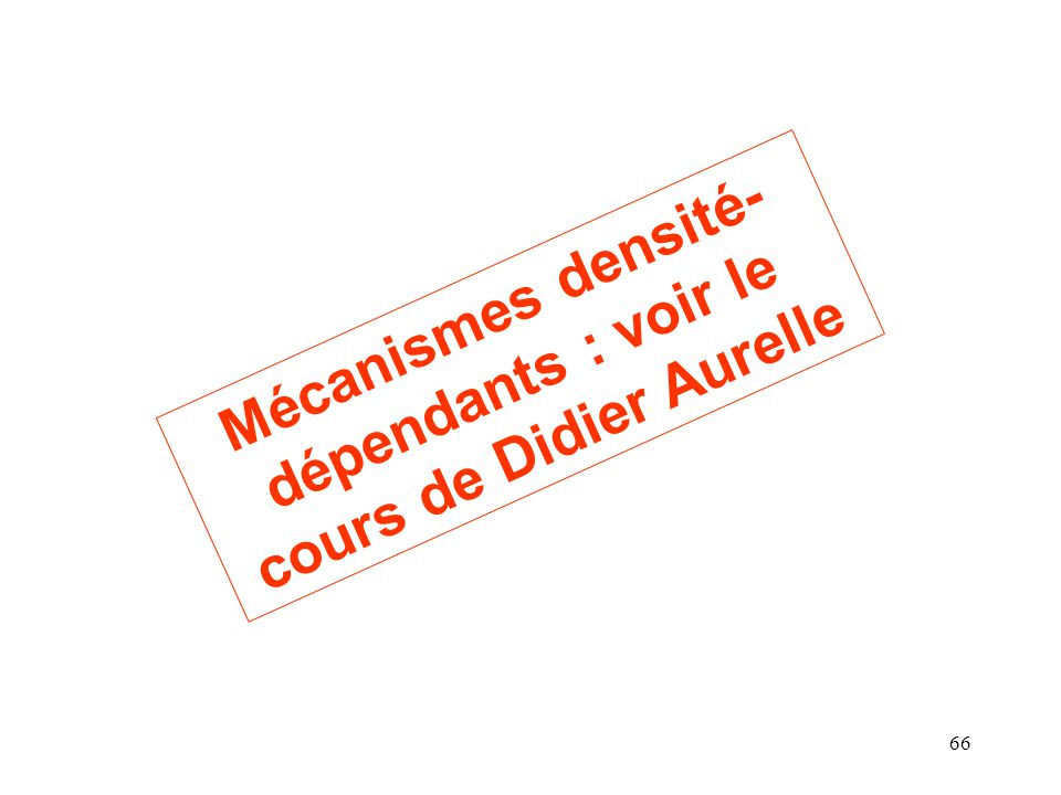 Mécanismes densité-dépendants : voir le cours de Didier Aurelle