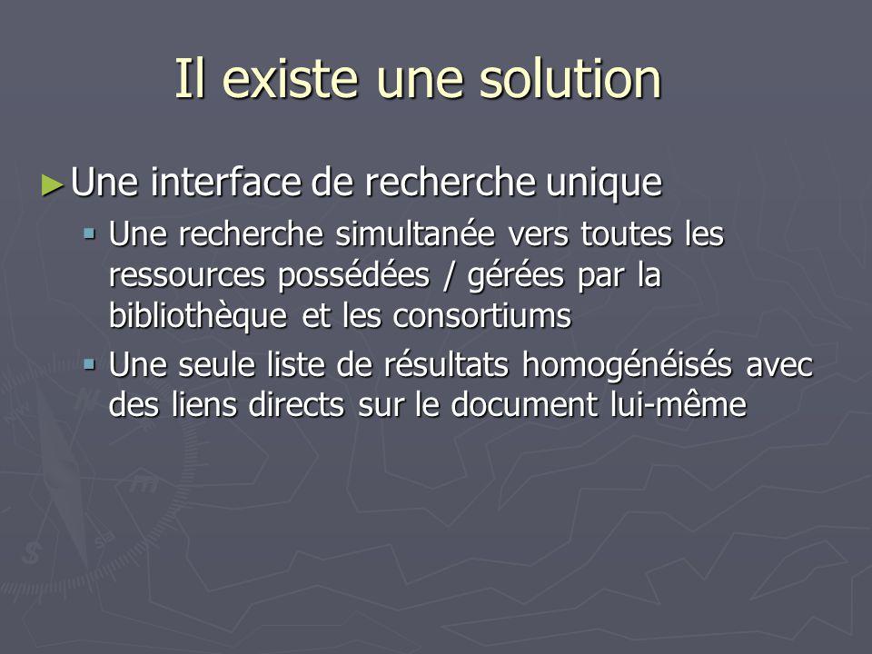 Il existe une solution Une interface de recherche unique