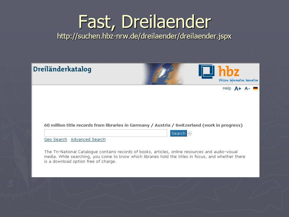 Fast, Dreilaender http://suchen. hbz-nrw. de/dreilaender/dreilaender