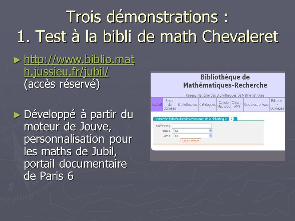 Trois démonstrations : 1. Test à la bibli de math Chevaleret