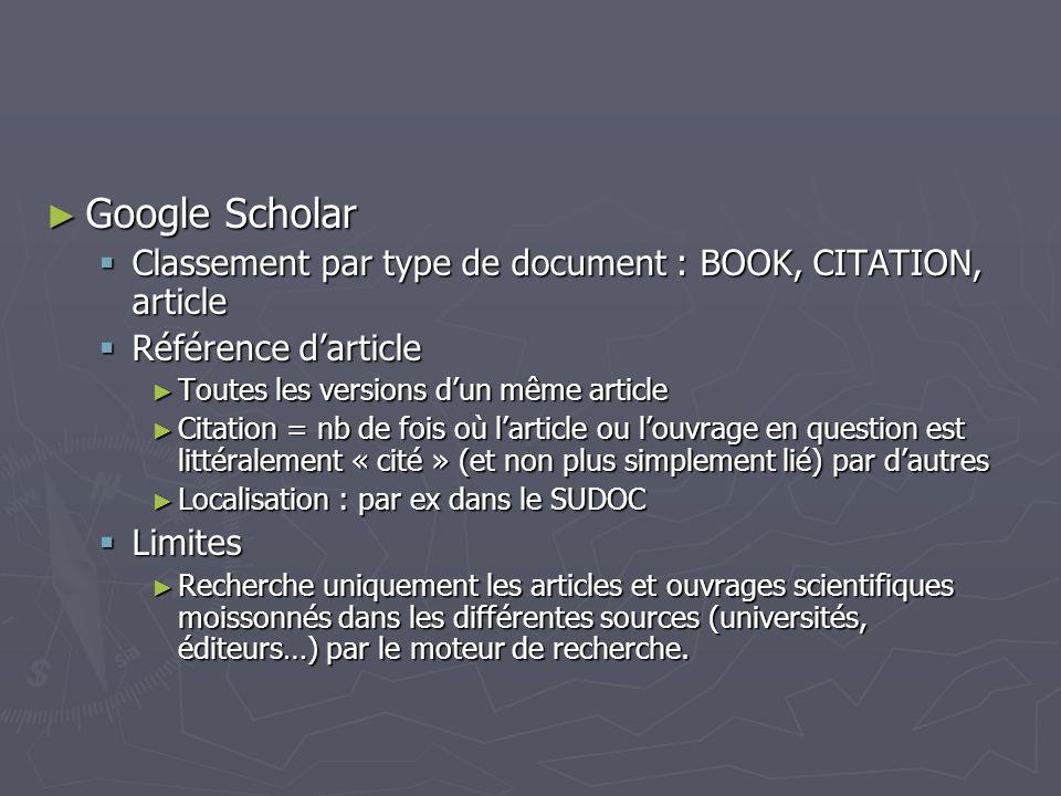 Google Scholar Classement par type de document : BOOK, CITATION, article. Référence d'article. Toutes les versions d'un même article.