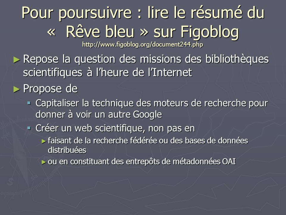 Pour poursuivre : lire le résumé du « Rêve bleu » sur Figoblog http://www.figoblog.org/document244.php