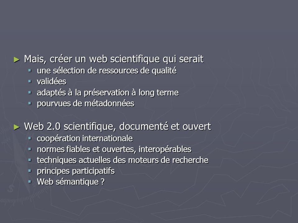 Mais, créer un web scientifique qui serait