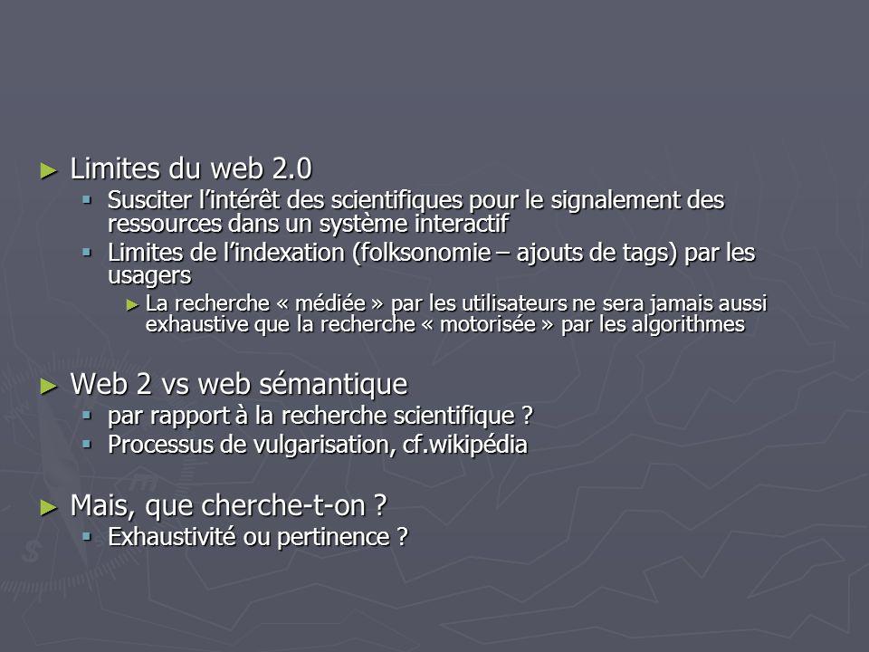 Limites du web 2.0 Web 2 vs web sémantique Mais, que cherche-t-on