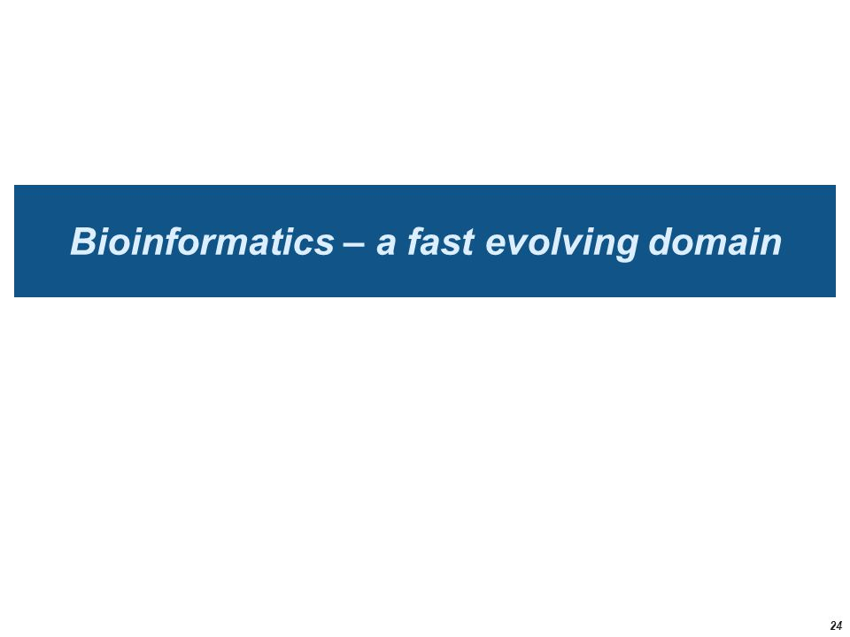 Bioinformatics – a fast evolving domain