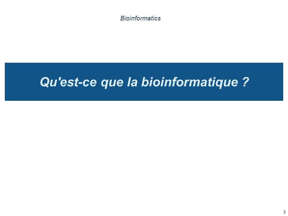 Qu est-ce que la bioinformatique