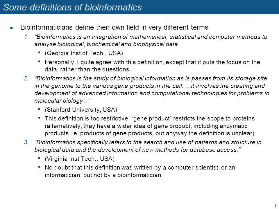 Some definitions of bioinformatics
