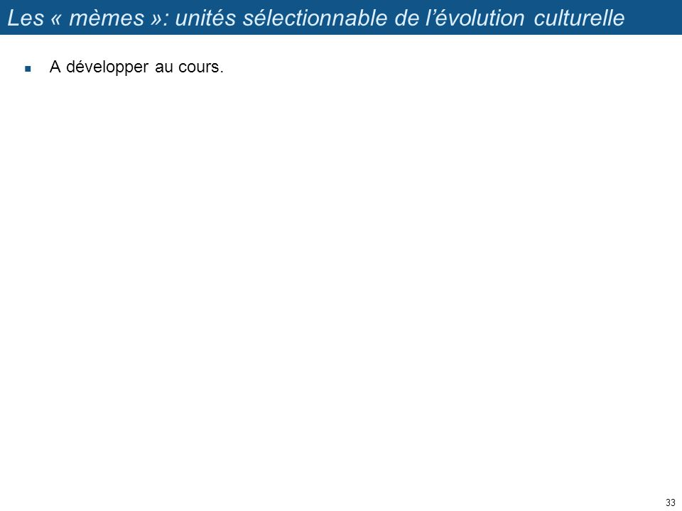 Les « mèmes »: unités sélectionnable de l'évolution culturelle