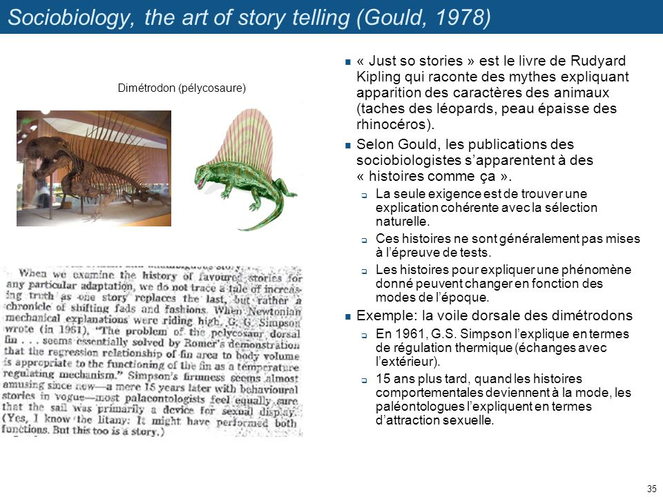 Sociobiology, the art of story telling (Gould, 1978)