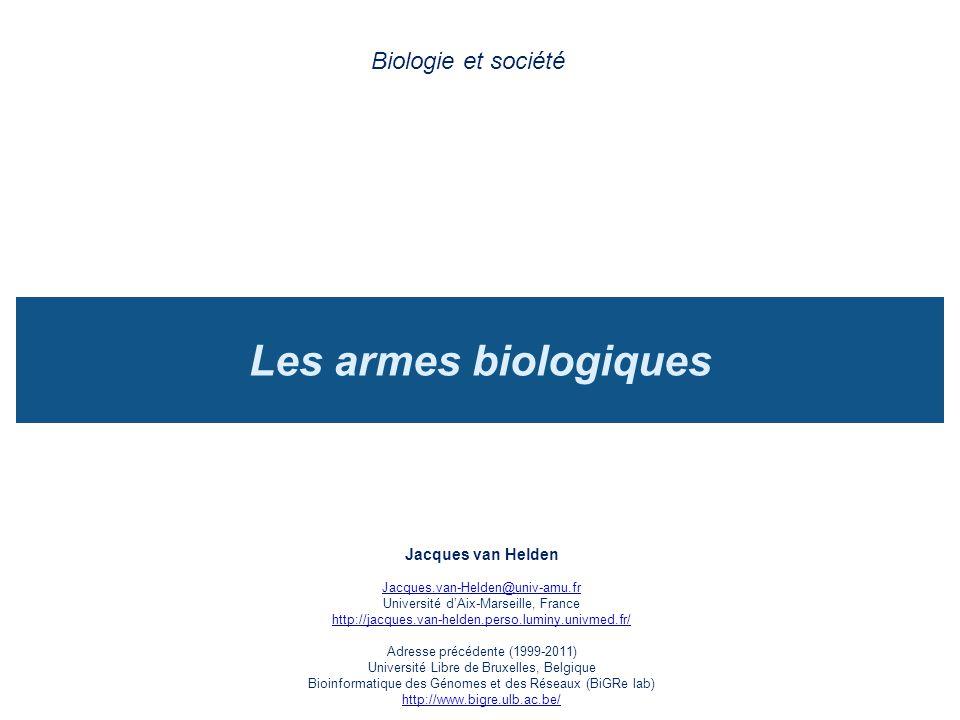 Les armes biologiques Biologie et société Jacques van Helden