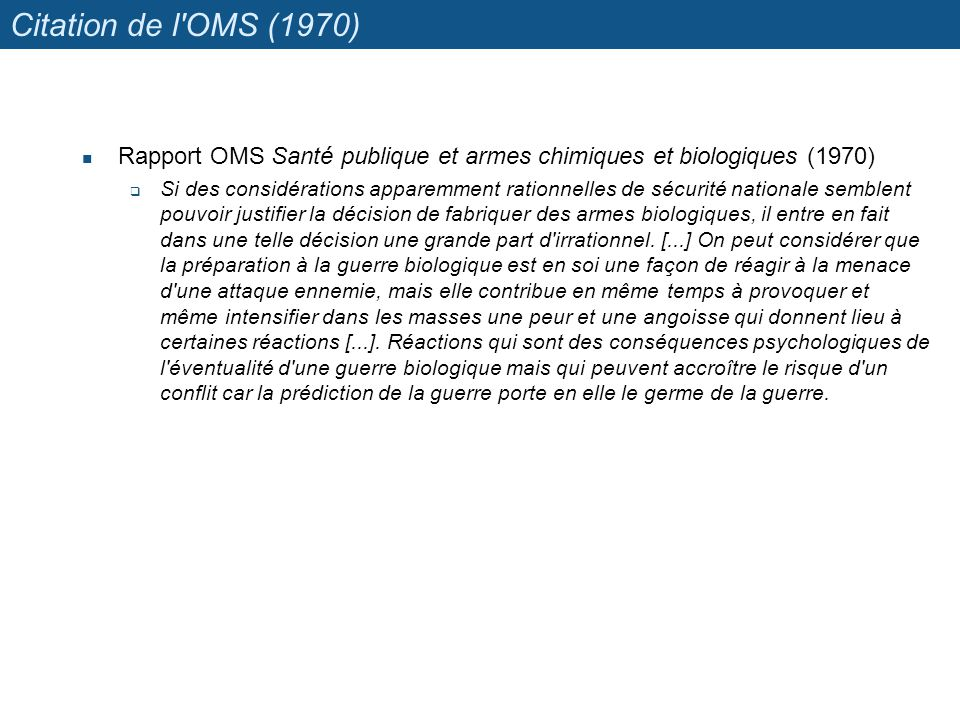 Citation de l OMS (1970) Rapport OMS Santé publique et armes chimiques et biologiques (1970)